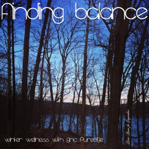 Finding Balance:  Winter Wellness with GNC PUREDGE