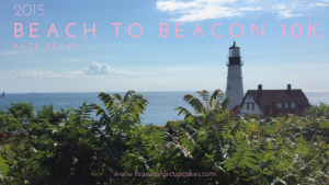 Race Recap:  2015 Beach to Beacon + Maine Fun!