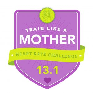 Train Like a Mother Heart Rate Challenge