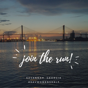 2018 Publix Savannah Women's Half Marathon and 5K Coming SOON (4.7.18)!