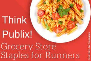 Grocery Store Staples for Runners:  Think Publix!